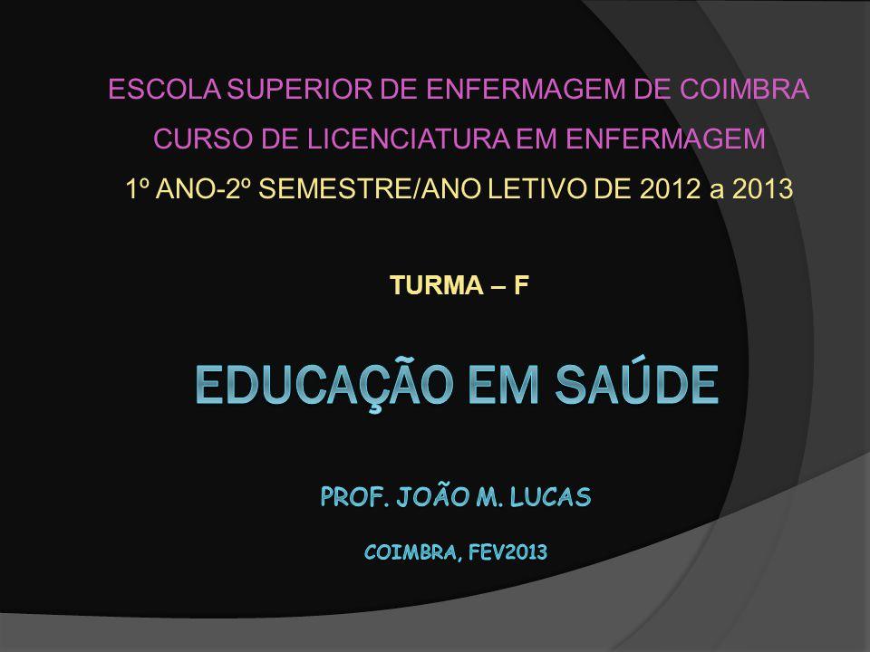 EDUCAÇÃO EM SAÚDE Prof. João M. Lucas Coimbra, fev2013
