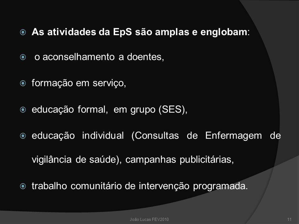 As atividades da EpS são amplas e englobam: