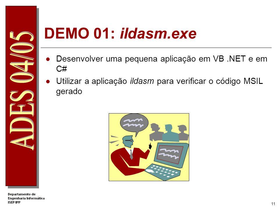 .Net Apprentice DEMO 01: ildasm.exe. Desenvolver uma pequena aplicação em VB .NET e em C#