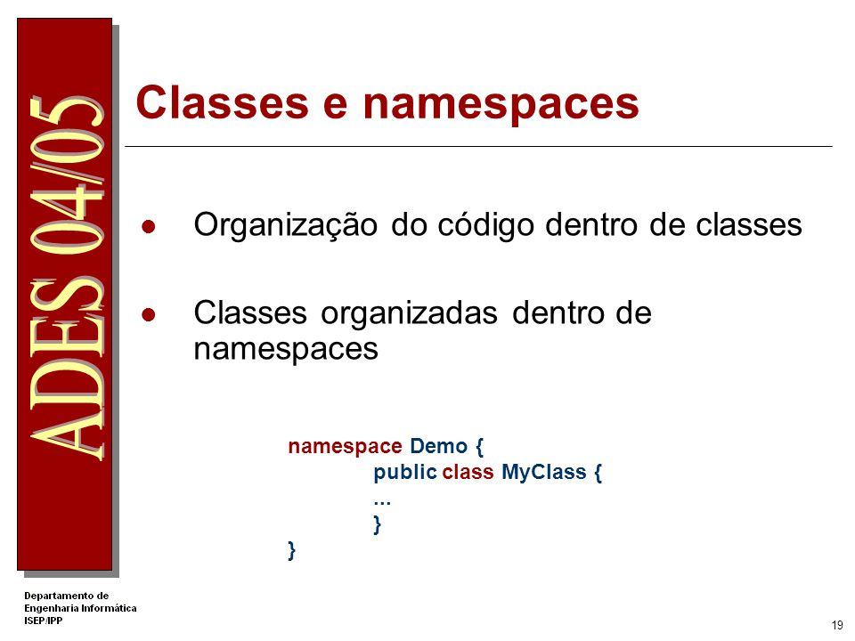 Classes e namespaces Organização do código dentro de classes