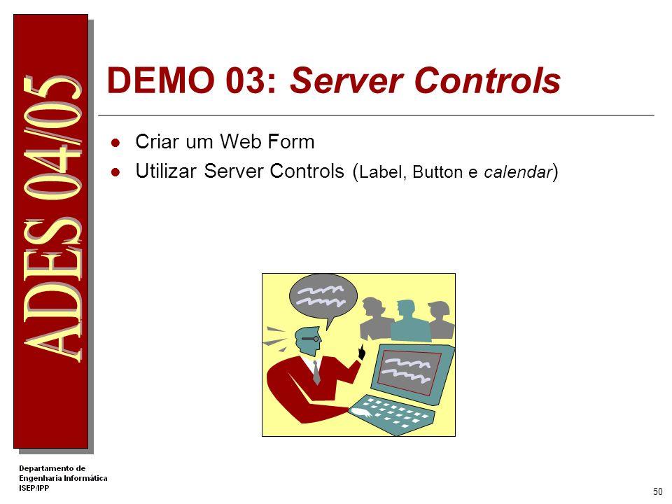 DEMO 03: Server Controls Criar um Web Form