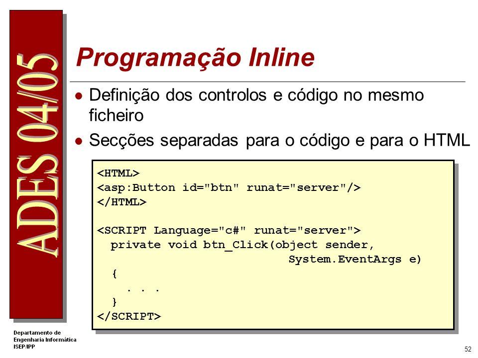 Programação Inline Definição dos controlos e código no mesmo ficheiro