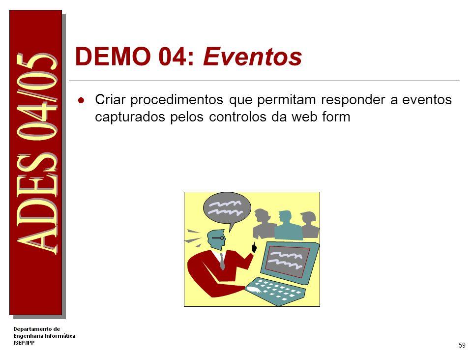 .Net Apprentice DEMO 04: Eventos. Criar procedimentos que permitam responder a eventos capturados pelos controlos da web form.