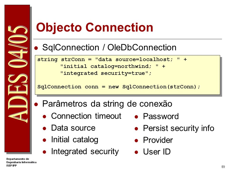 Objecto Connection SqlConnection / OleDbConnection