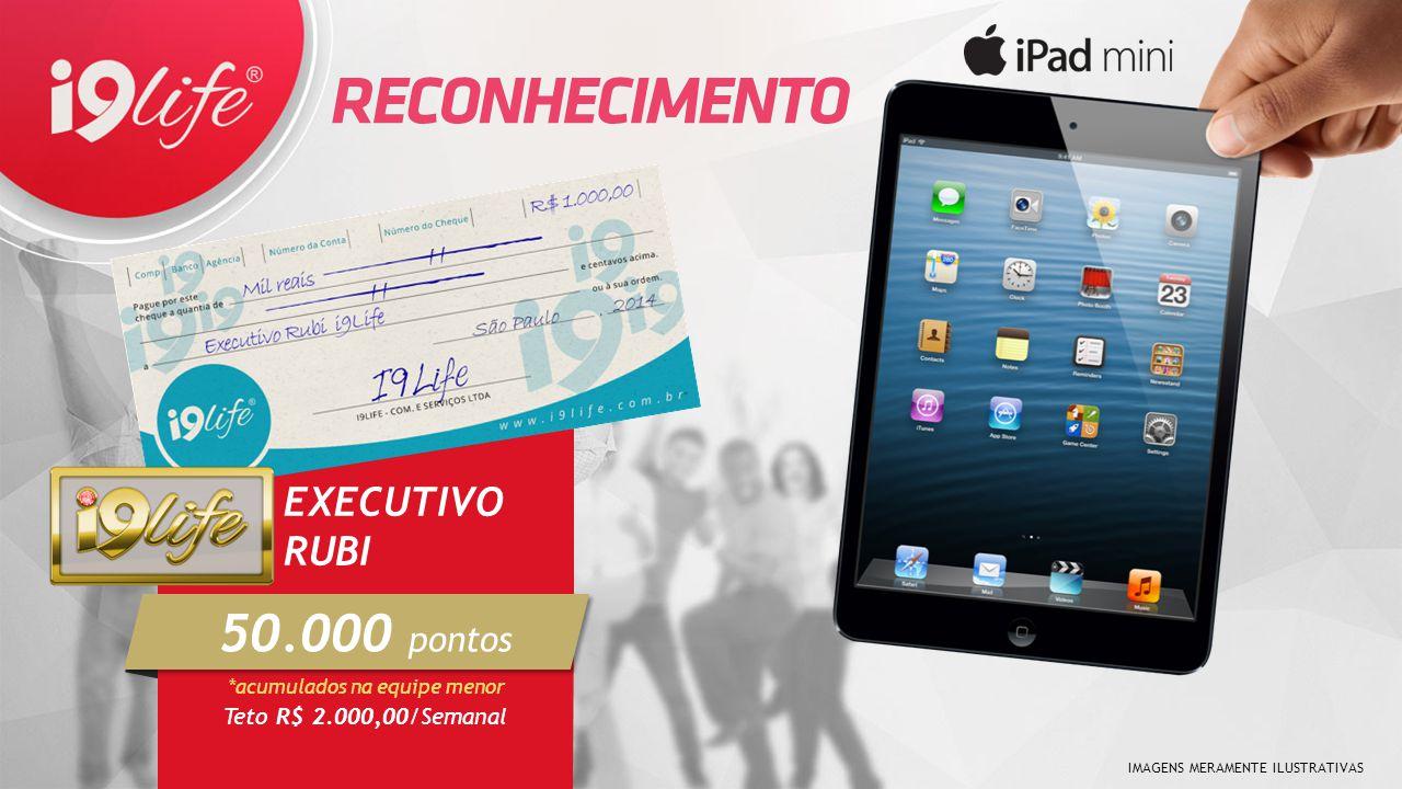 50.000 pontos EXECUTIVO RUBI Teto R$ 2.000,00/Semanal