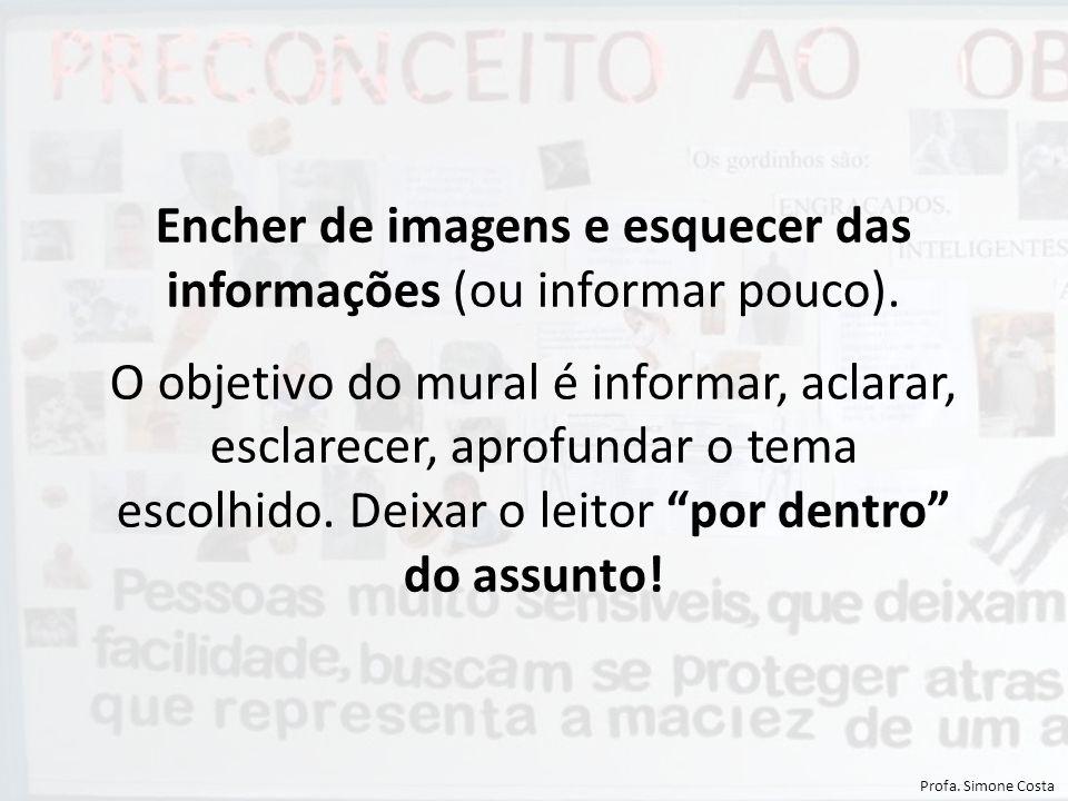 Encher de imagens e esquecer das informações (ou informar pouco).