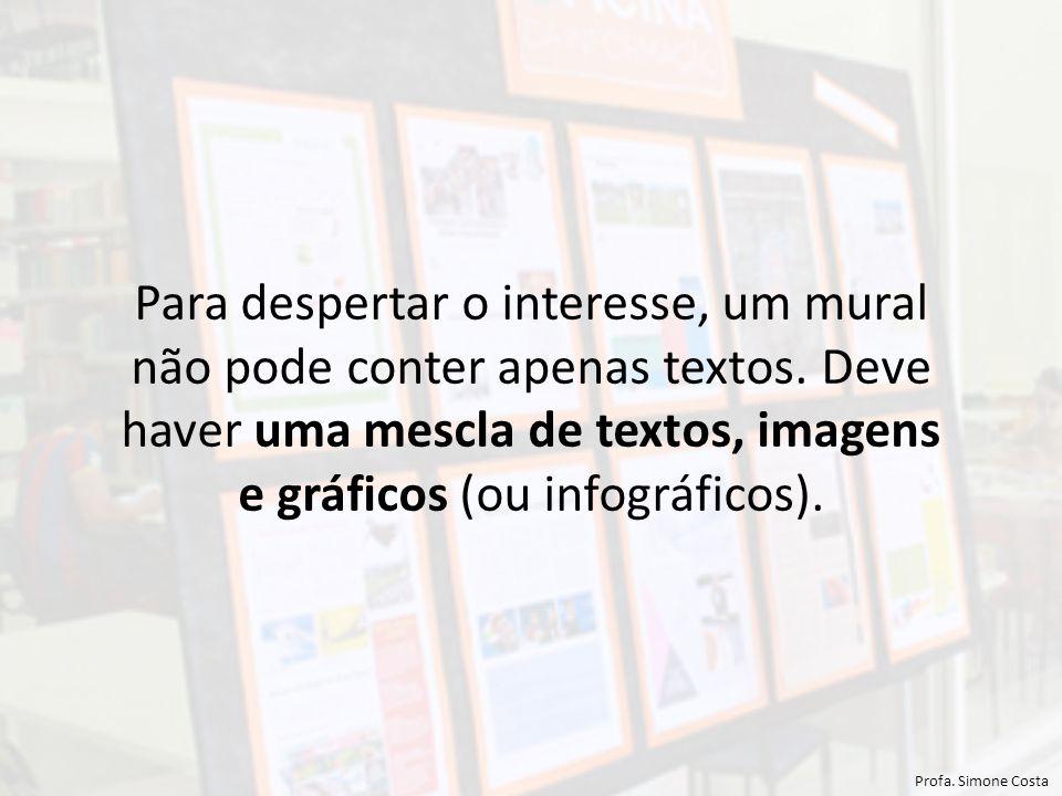 Para despertar o interesse, um mural não pode conter apenas textos