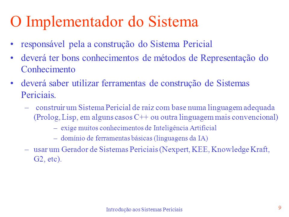O Implementador do Sistema