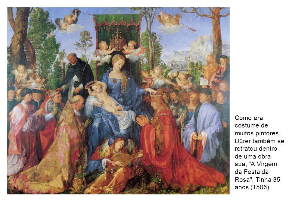 Como era costume de muitos pintores, Dürer também se retratou dentro de uma obra sua, A Virgem da Festa da Rosa .