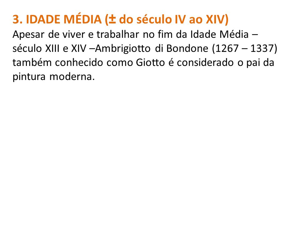 3. IDADE MÉDIA (± do século IV ao XIV)