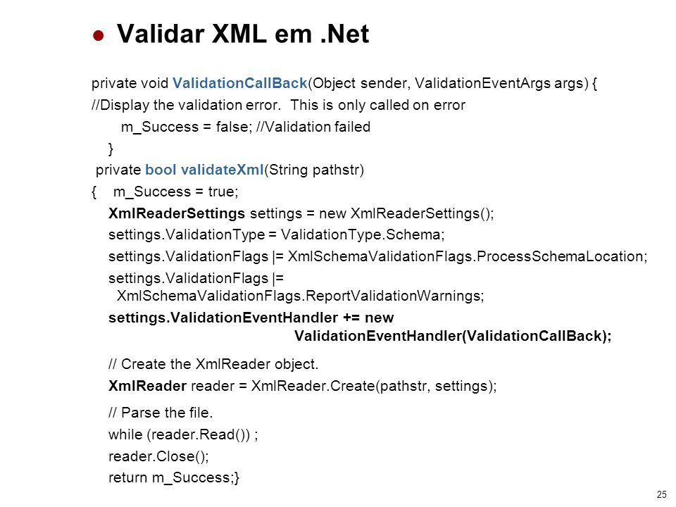 Validar XML em .Net private void ValidationCallBack(Object sender, ValidationEventArgs args) {