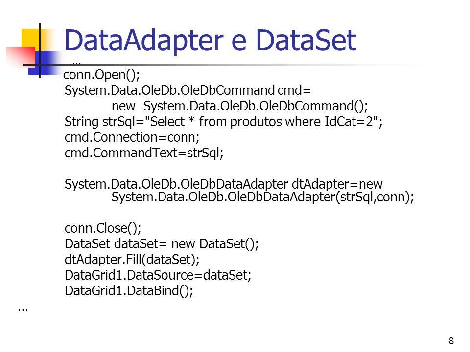 DataAdapter e DataSet System.Data.OleDb.OleDbCommand cmd=