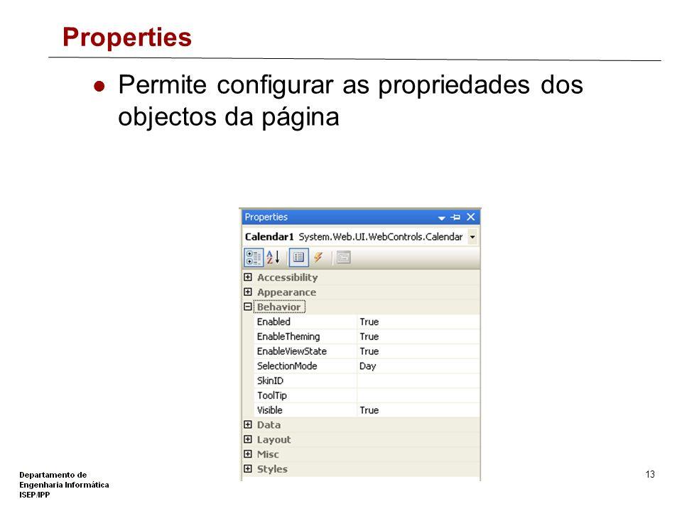 Properties Permite configurar as propriedades dos objectos da página