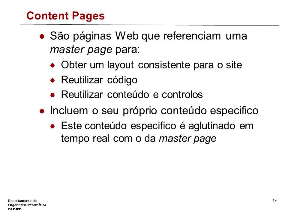 São páginas Web que referenciam uma master page para: