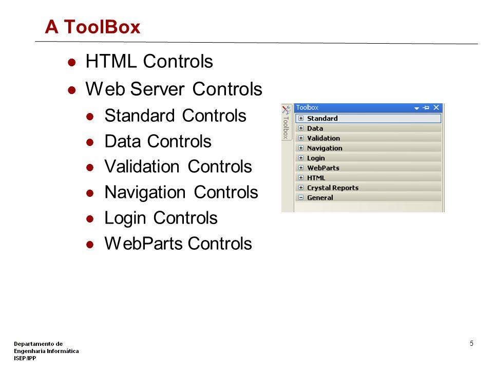 A ToolBox HTML Controls Web Server Controls Standard Controls