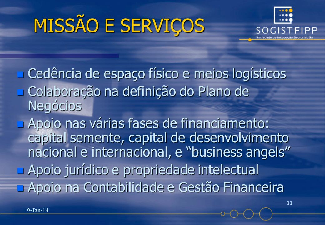 MISSÃO E SERVIÇOS Cedência de espaço físico e meios logísticos