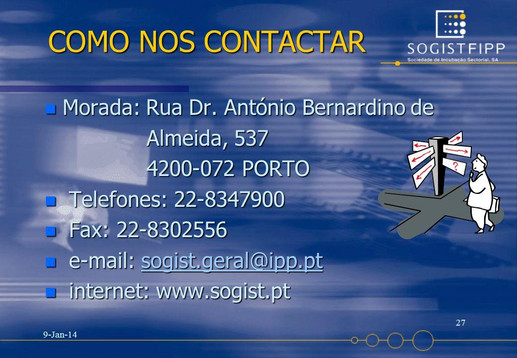 COMO NOS CONTACTAR Morada: Rua Dr. António Bernardino de Almeida, 537
