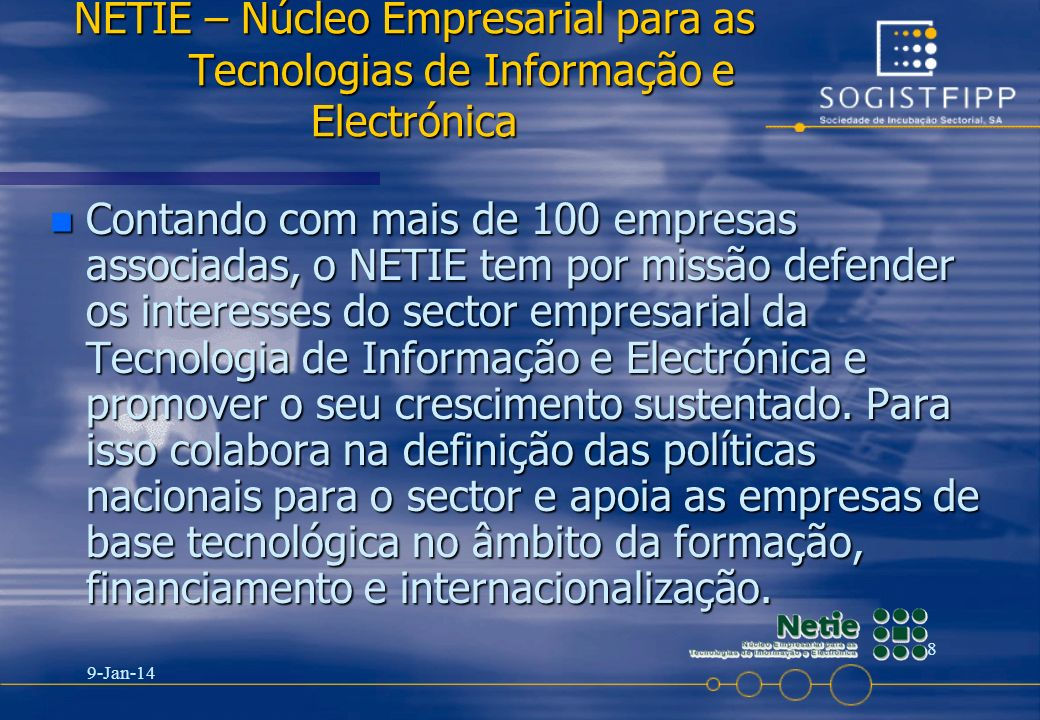 25-03-2017 NETIE – Núcleo Empresarial para as Tecnologias de Informação e Electrónica.