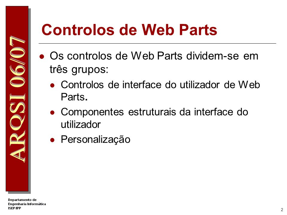 Controlos de Web Parts Os controlos de Web Parts dividem-se em três grupos: Controlos de interface do utilizador de Web Parts.