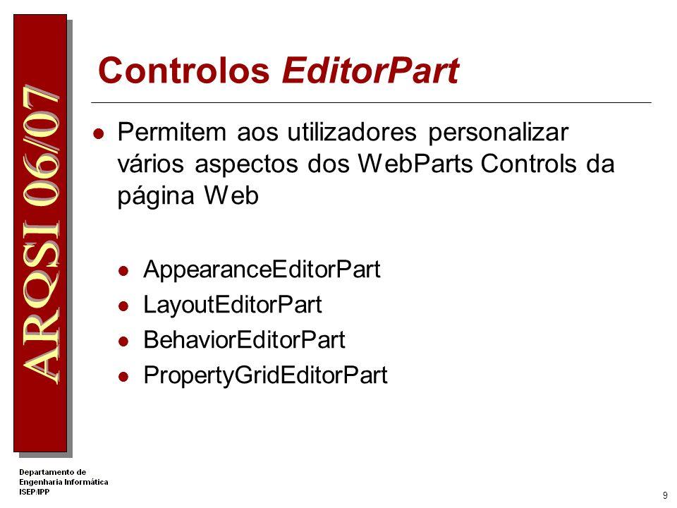 Controlos EditorPart Permitem aos utilizadores personalizar vários aspectos dos WebParts Controls da página Web.