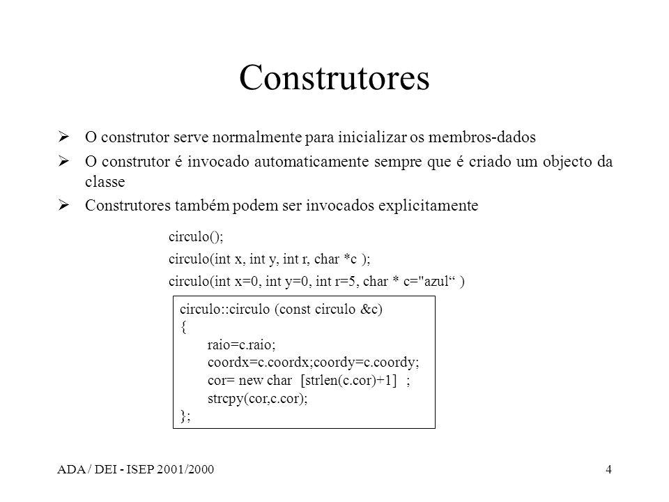 Construtores O construtor serve normalmente para inicializar os membros-dados.