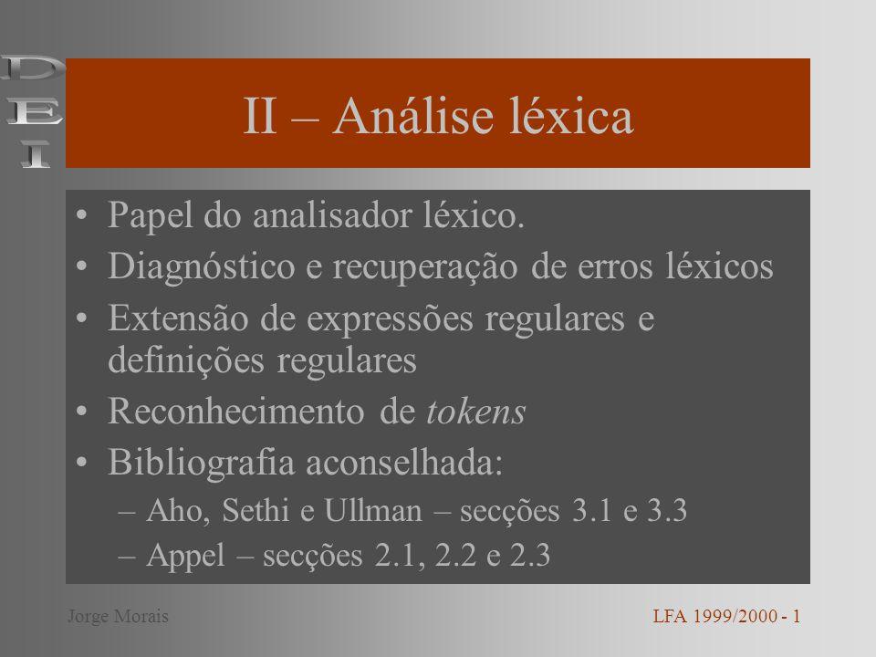 II – Análise léxica DEI Papel do analisador léxico.