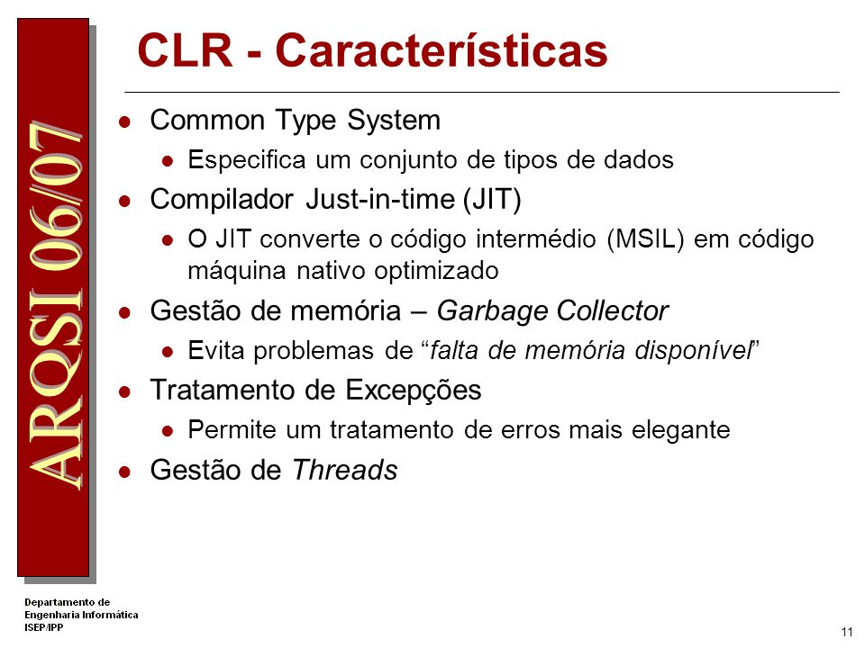 CLR - Características Common Type System Compilador Just-in-time (JIT)