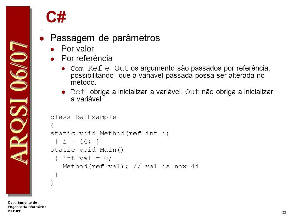 C# Passagem de parâmetros Por valor Por referência