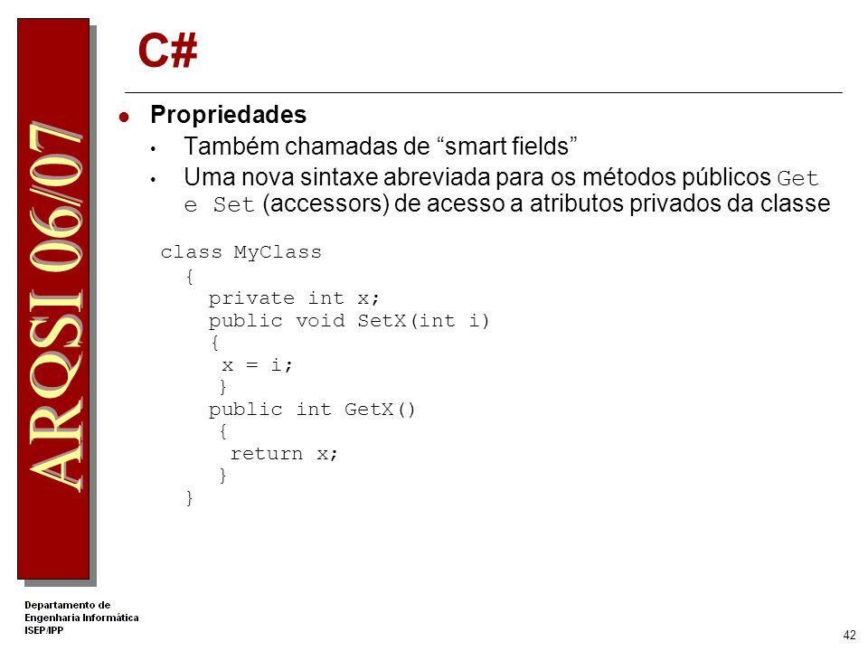 .Net Apprentice C# Propriedades. Também chamadas de smart fields