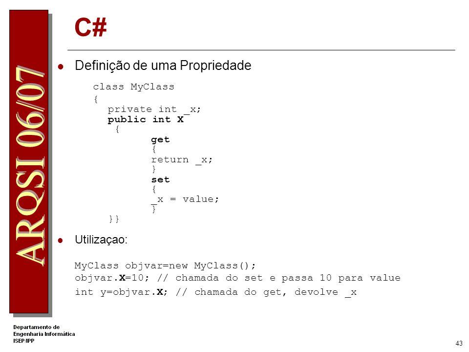 C# Definição de uma Propriedade Utilizaçao: class MyClass