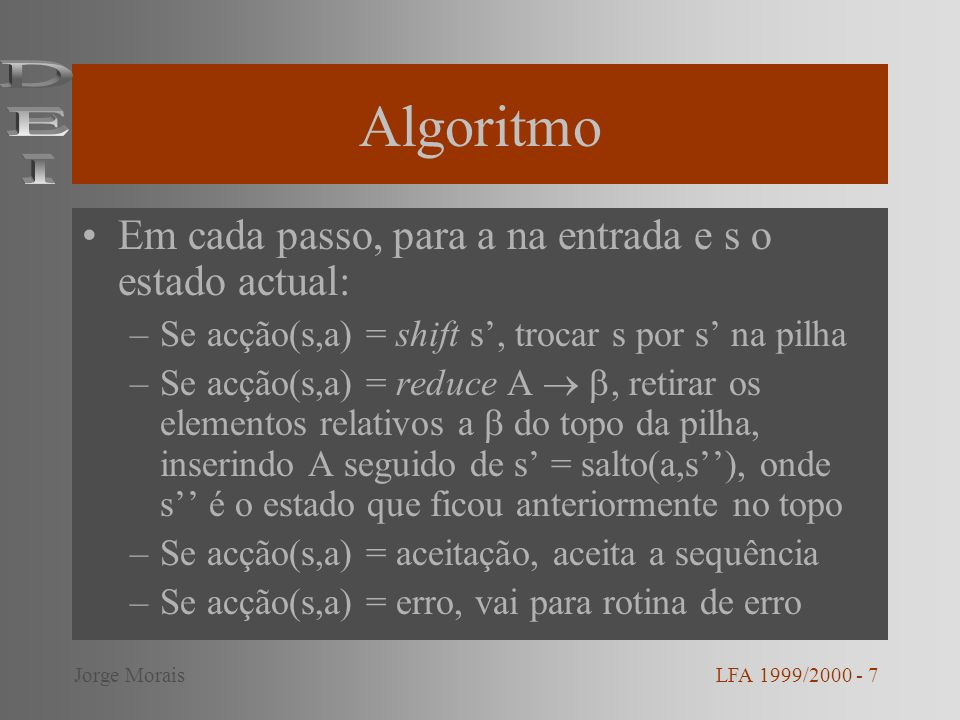 Algoritmo DEI Em cada passo, para a na entrada e s o estado actual: