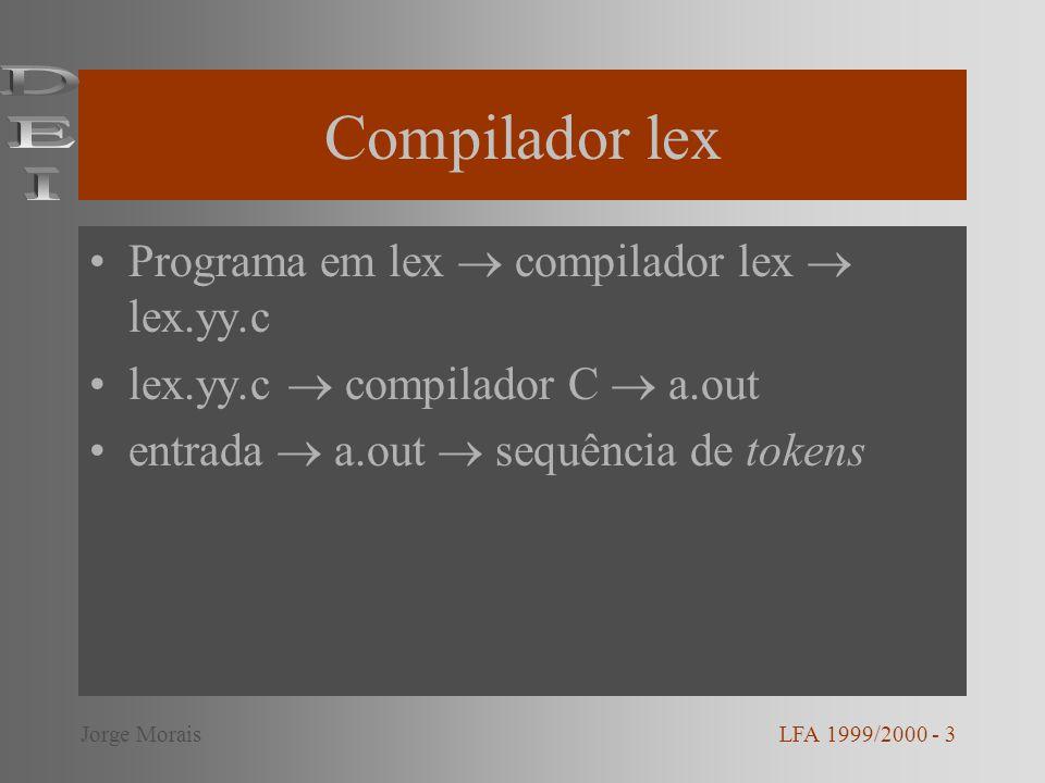 Compilador lex DEI Programa em lex  compilador lex  lex.yy.c