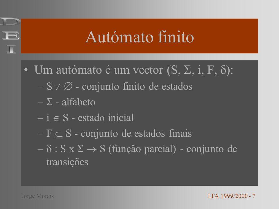 Autómato finito DEI Um autómato é um vector (S, , i, F, ):