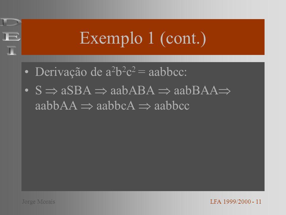 Exemplo 1 (cont.) DEI Derivação de a2b2c2 = aabbcc: