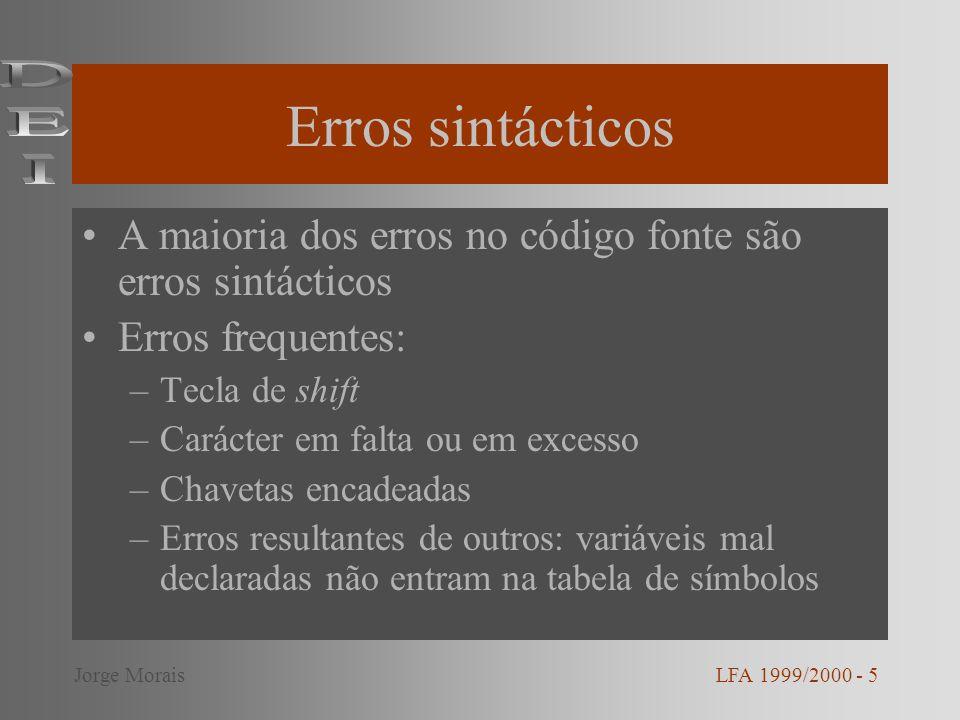Erros sintácticos DEI. A maioria dos erros no código fonte são erros sintácticos. Erros frequentes: