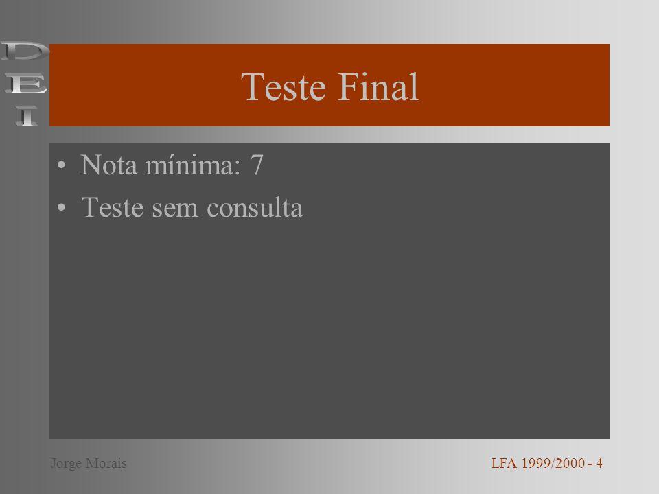 Teste Final DEI Nota mínima: 7 Teste sem consulta Jorge Morais
