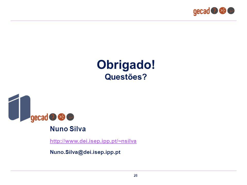 Obrigado! Questões Nuno Silva http://www.dei.isep.ipp.pt/~nsilva