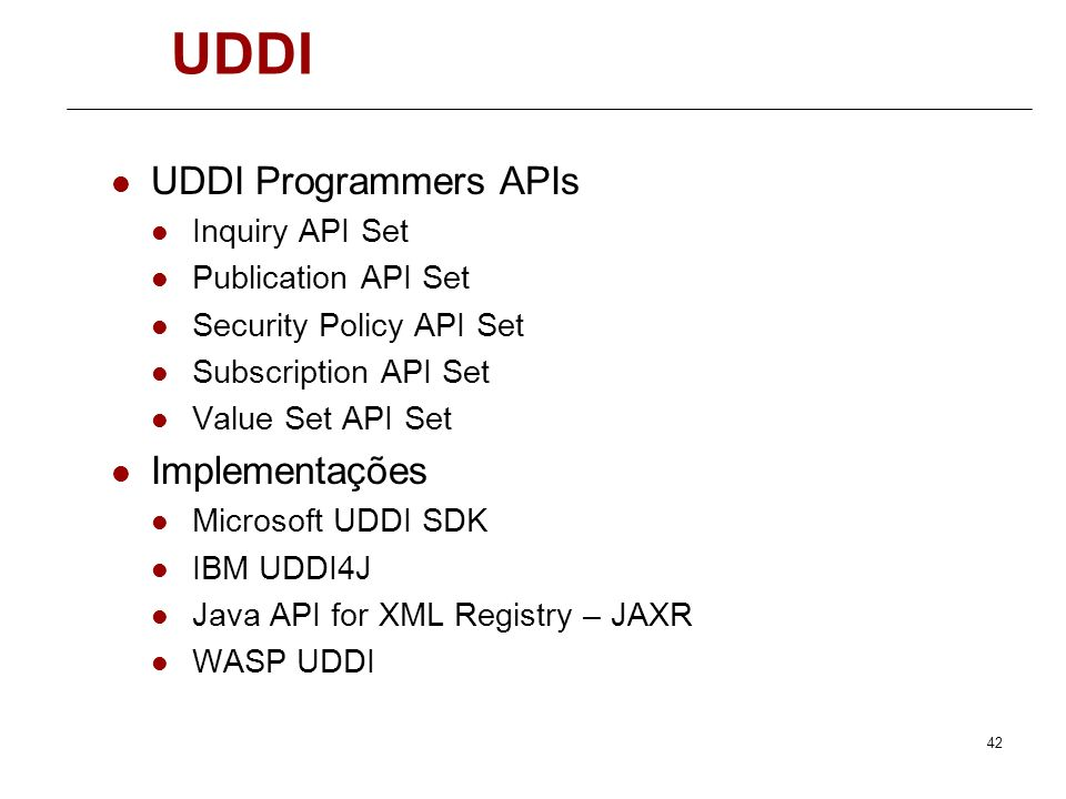 UDDI UDDI Programmers APIs Implementações Inquiry API Set