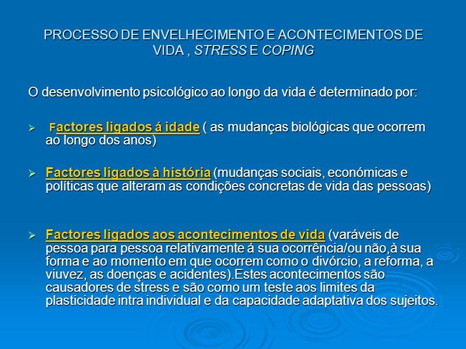 PROCESSO DE ENVELHECIMENTO E ACONTECIMENTOS DE VIDA , STRESS E COPING