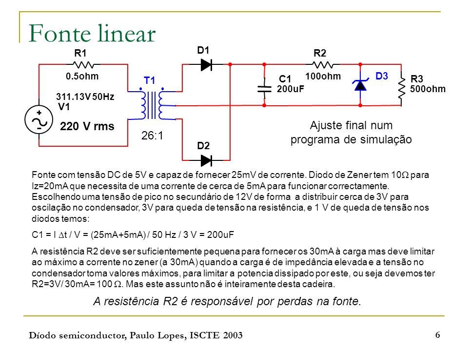 Fonte linear Ajuste final num programa de simulação 220 V rms 26:1