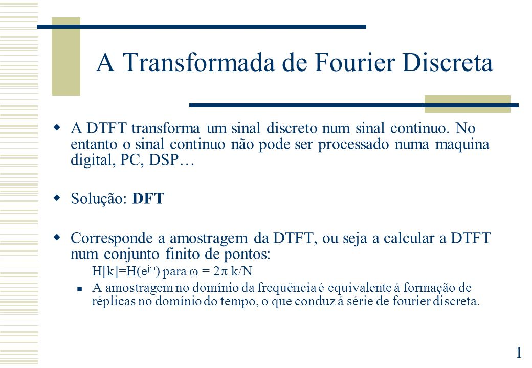 A Transformada de Fourier Discreta