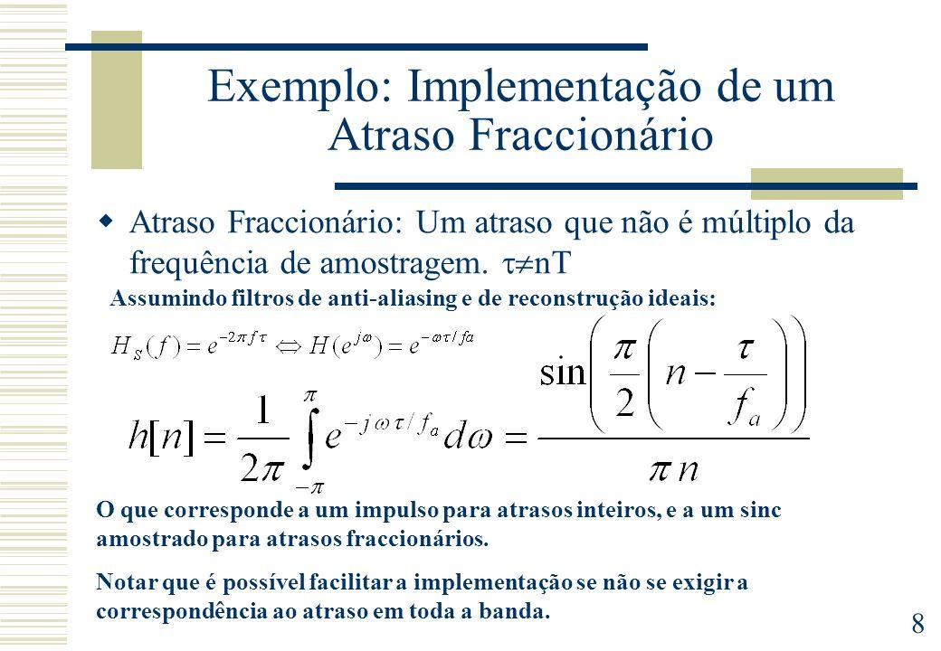 Exemplo: Implementação de um Atraso Fraccionário