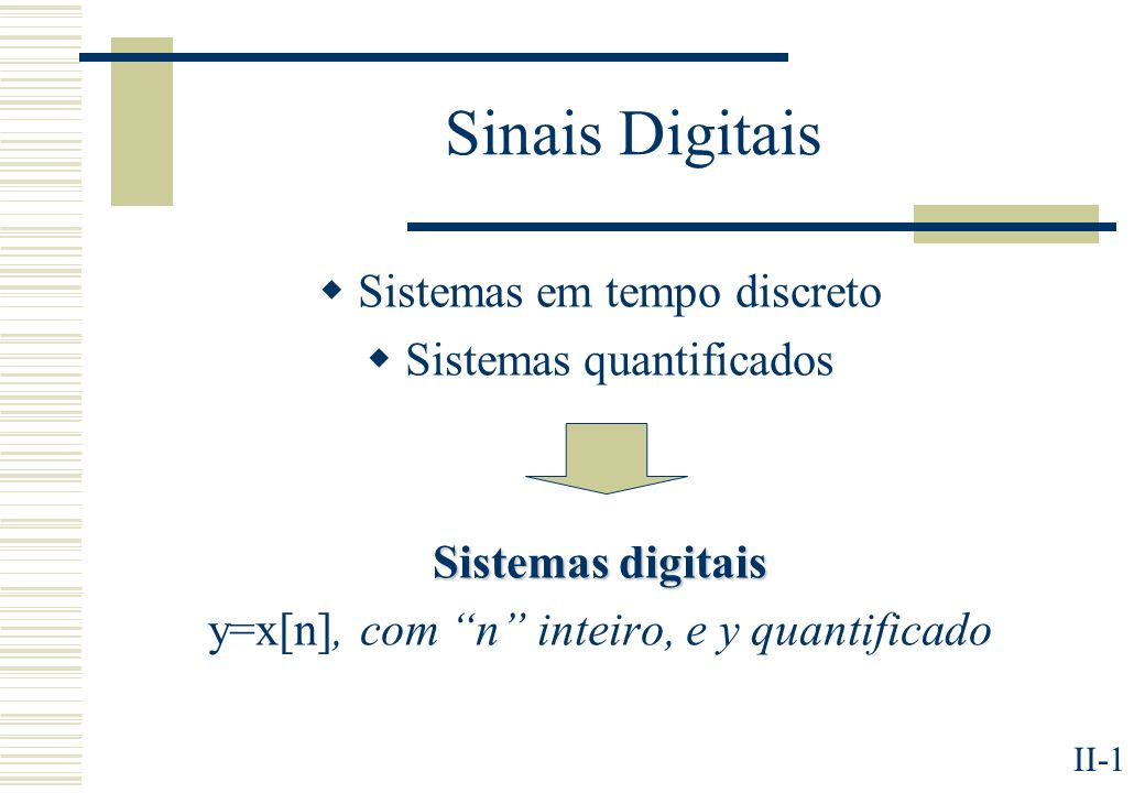Sinais Digitais Sistemas em tempo discreto Sistemas quantificados
