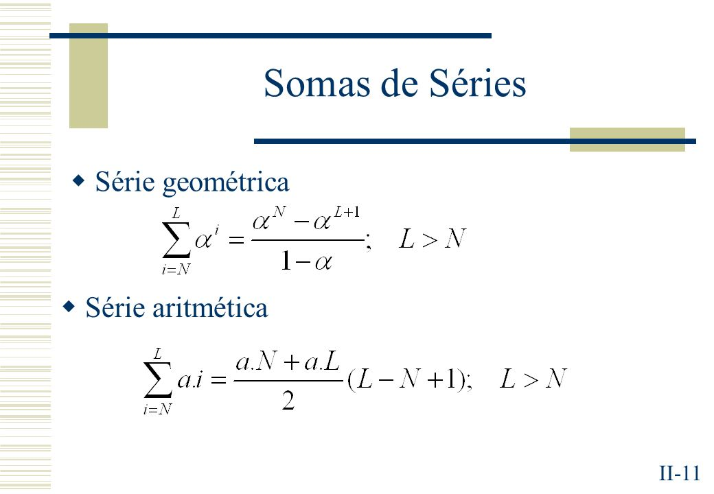 Somas de Séries Série geométrica Série aritmética