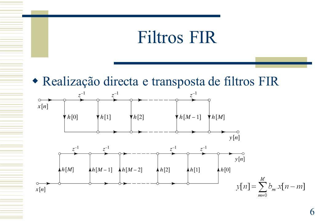 Filtros FIR Realização directa e transposta de filtros FIR