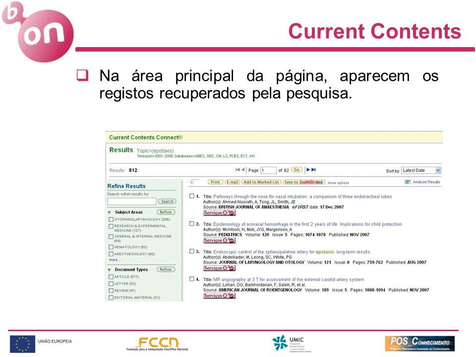 Current Contents Na área principal da página, aparecem os registos recuperados pela pesquisa.