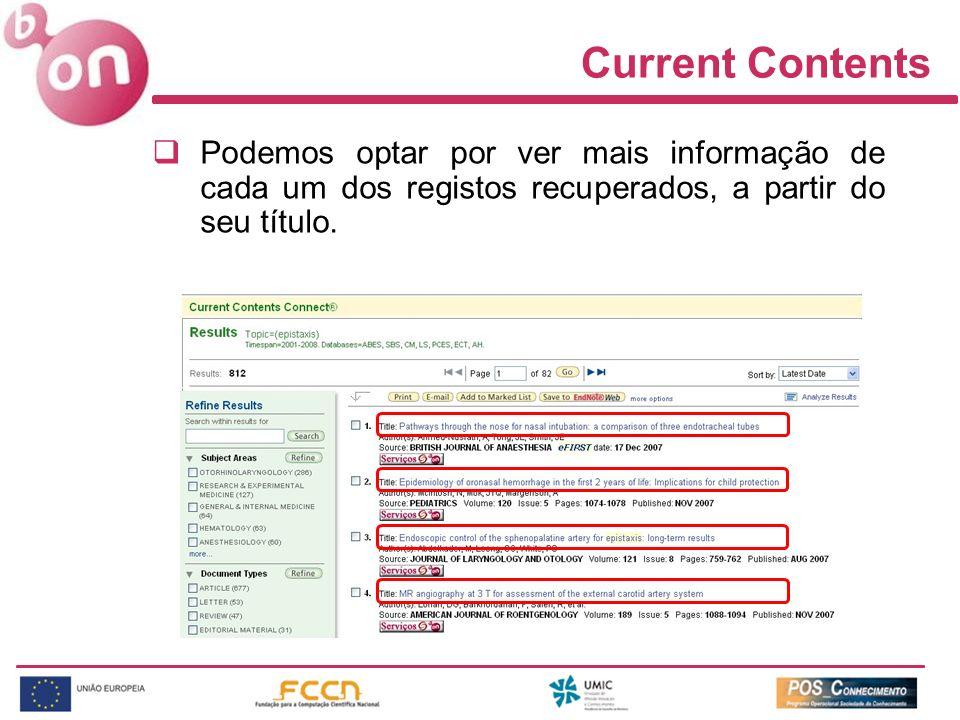Current Contents Podemos optar por ver mais informação de cada um dos registos recuperados, a partir do seu título.