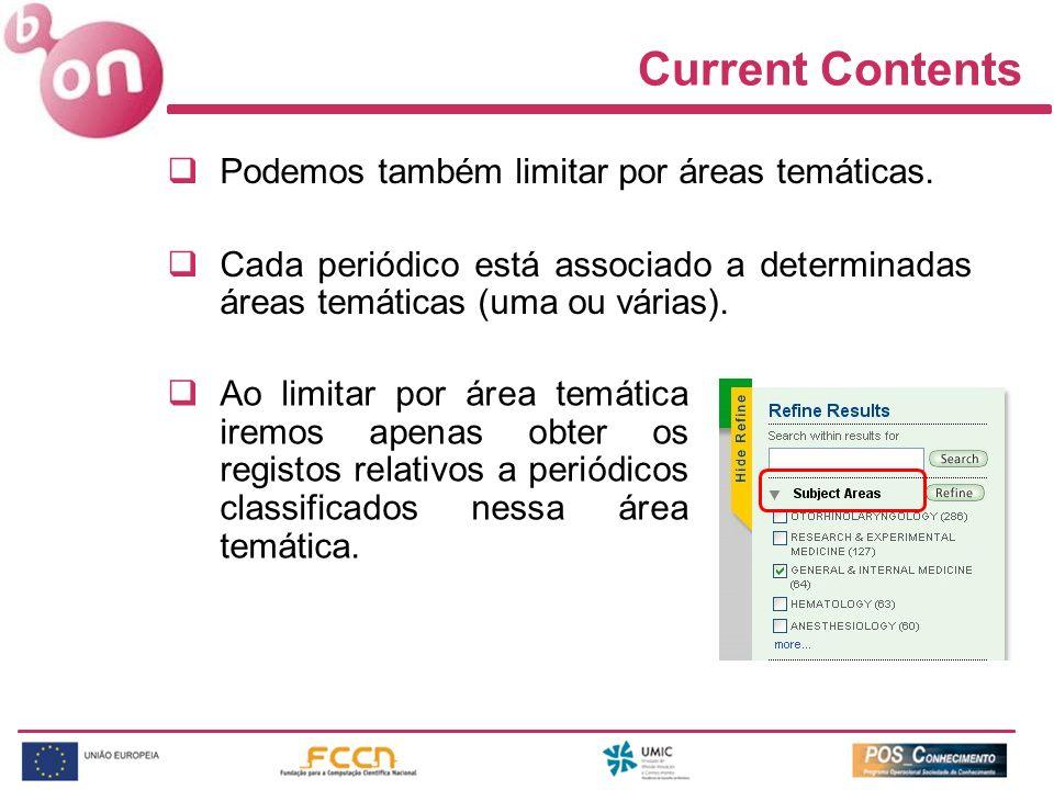 Current Contents Podemos também limitar por áreas temáticas.