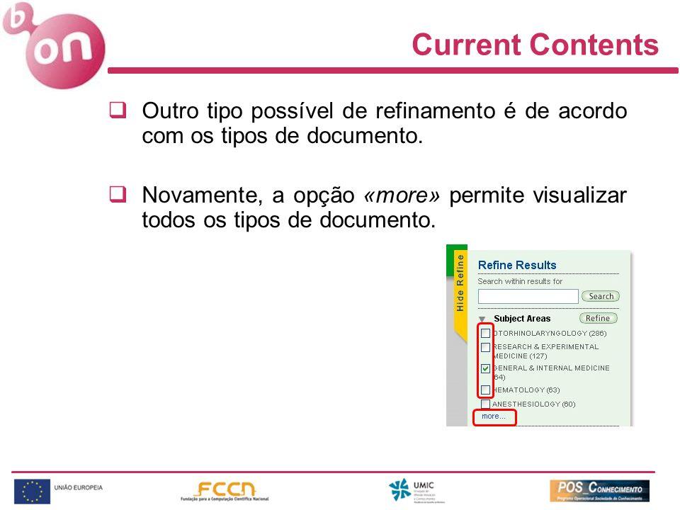 Current Contents Outro tipo possível de refinamento é de acordo com os tipos de documento.