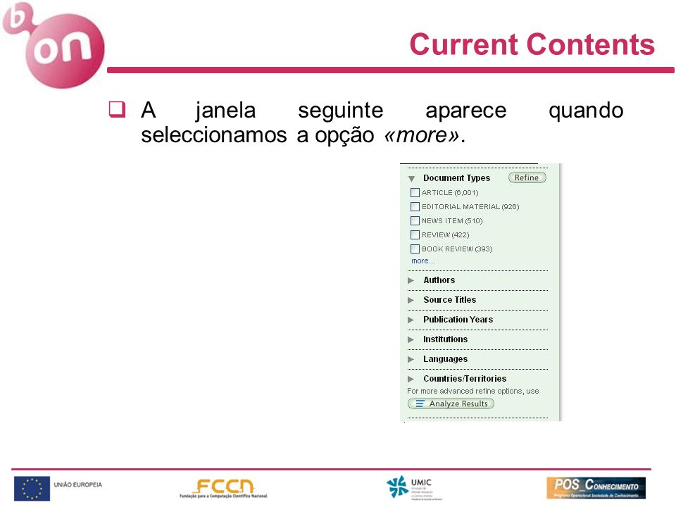 Current Contents A janela seguinte aparece quando seleccionamos a opção «more».